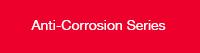 Anti-Corrosion Series