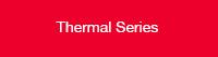Thermal Series